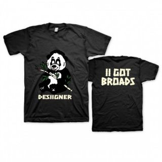 DESIIGNER I Got Broads, Tシャツ