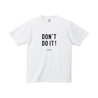 UNGER DON'T DO IT!(MENS WHITE)