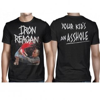 IRON REAGAN Reagan Your Kids an Asshole, Tシャツ