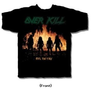 OVERKILL Feel the Fire, Tシャツ