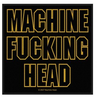 MACHINE HEAD Machine Fucking Head, パッチ