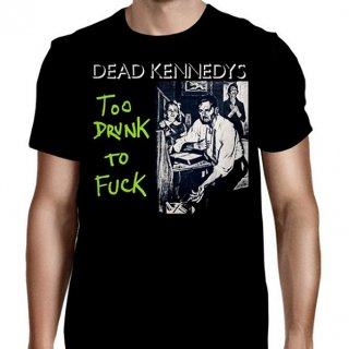 DEAD KENNEDYS Too Drunk To Fuck, Tシャツ
