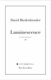 【吹奏楽 楽譜】<br>ルミネッセンス <br>作曲:デヴィッド・ビーデンベンダー<br>