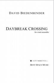 【吹奏楽 楽譜】<br>デイブレイク・クロッシング <br>作曲:デヴィッド・ビーデンベンダー<br>