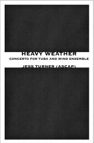 【吹奏楽 楽譜】<br>テューバ協奏曲「ヘヴィー・ウェザー」 <br>作曲:ジェス・ターナー<br>