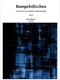 【吹奏楽 楽譜】<br>ルンペルシュティルツヒェン <br>作曲:ジェス・ターナー<br>