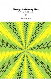 【吹奏楽 楽譜】<br>スルー・ザ・ルッキング・グラス <br>作曲:ジェス・ターナー<br>