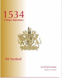 【吹奏楽 楽譜】<br>1534年:ヘンリー8世の首長令 <br>作曲:キット・ターンブル<br>