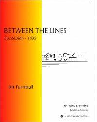 【吹奏楽 楽譜】<br>ビトゥイーン・ザ・ラインズ <br>作曲:キット・ターンブル<br>