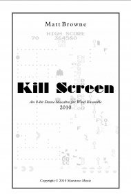 【吹奏楽 楽譜】<br>キル・スクリーン <br>作曲:マット・ブラウン<br>