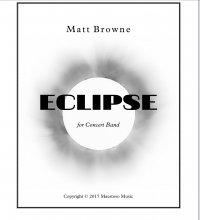 【吹奏楽 楽譜】<br>エクリプス <br>作曲:マット・ブラウン<br>