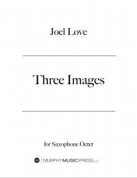 【サクソフォーン8重奏 楽譜】<br>3つの映像 <br>作曲:ジョエル・ラヴ<br>