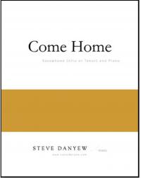 【アルト/テナー・サクソフォーン&ピアノ 楽譜】<br>カム・ホーム <br>作曲:スティーヴ・ダニュー<br>