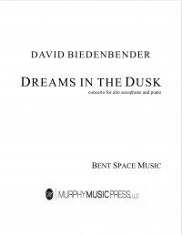 【A.SAX&ピアノ 楽譜】<br>ドリームズ・イン・ザ・ダスク <br>作曲:デヴィッド・ビーデンベンダー<br>