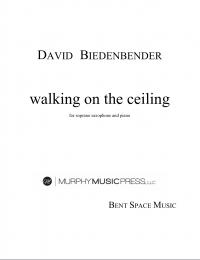 【S.SAX&Pf 楽譜】<br>ウォーキング・オン・ザ・シーリング <br>作曲:デヴィッド・ビーデンベンダー<br>