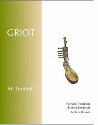 【吹奏楽 楽譜】<br>トロンボーン協奏曲「グリオット」 <br>作曲:キット・ターンブル<br>