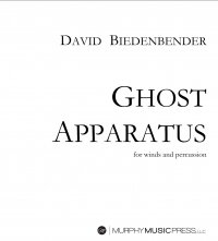 【吹奏楽 楽譜】<br>ゴースト・アパラタス <br>作曲:デヴィッド・ビーデンベンダー<br>