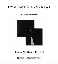 【吹奏楽 楽譜】<br>トゥ・レーン・ブラックトップ <br>作曲:ジェイムズ・デヴィッド<br>