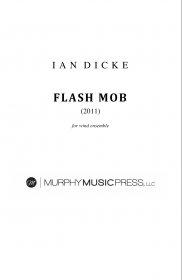 【吹奏楽 楽譜】<br>フラッシュ・モブ <br>作曲:イアン・ディック<br>