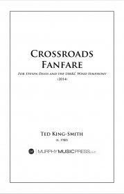 【吹奏楽 楽譜】<br>クロスローズ・ファンファーレ <br>作曲:テッド・キング=スミス<br>