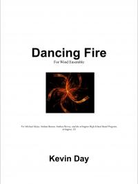【吹奏楽 楽譜】<br>ダンシング・ファイア <br>作曲:ケヴィン・デイ<br>