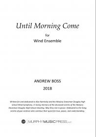 【吹奏楽 楽譜】<br>朝が来るまで <br>作曲:アンドリュー・ボス<br>
