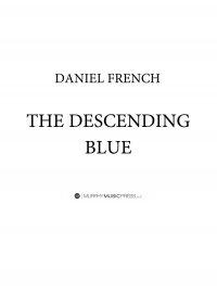 【吹奏楽 楽譜】<br>ディセンディング・ブルー <br>作曲:ダニエル・フレンチ<br>