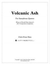 【サクソフォーン4重奏 楽譜】<br>ヴォルカニック・アッシュ(火山灰) <br>作曲:クリス・ハス<br>