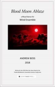 【吹奏楽 楽譜】<br>ブラッド・ムーン・アブレイズ <br>作曲:アンドリュー・ボス<br>