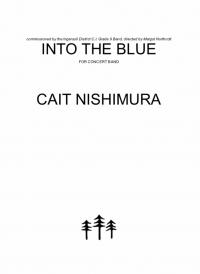 【吹奏楽 楽譜】<br>イントゥ・ザ・ブルー <br>作曲:ケイト・ニシムラ<br>