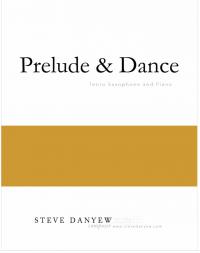 【テナー・サクソフォーン&ピアノ 楽譜】<br>前奏曲と舞曲 <br>作曲:スティーヴ・ダニュー<br>