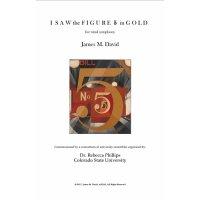 【吹奏楽 楽譜】<br>アイ・ソウ・ザ・フィギュア・ファイヴ・イン・ゴールド <br>作曲:J.デヴィッド<br>