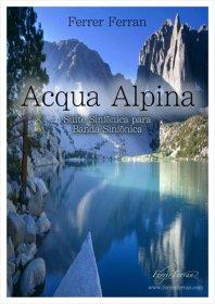 【吹奏楽 楽譜】<br>アクア・アルピナ <br>作曲:フェレール・フェラン<br>