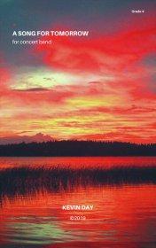 【吹奏楽 楽譜】<br>明日への歌 <br>作曲:ケヴィン・デイ<br>