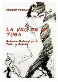 【吹奏楽 楽譜】<br>テューバと吹奏楽のための「テューバの声」 <br>作曲:フェレール・フェラン