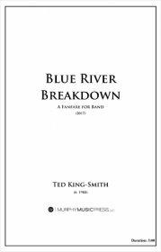 【吹奏楽 楽譜】<br>ブルー・リヴァー・ブレイクダウン <br>作曲:テッド・キング=スミス