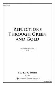 【吹奏楽 楽譜】<br>リフレクション・スルー・グリーン・アンド・ゴールド <br>作曲:T.キング=スミス