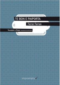 【トロンボーン+ピアノ 楽譜】<br>テボンとパイポルタ <br>作曲:フェレール・フェラン