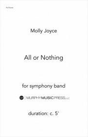 【吹奏楽 楽譜】<br>オール・オア・ナッシング <br>作曲:モリー・ジョイス