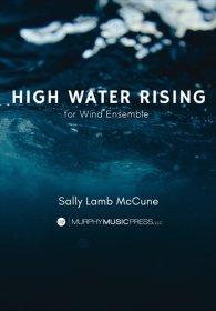 【吹奏楽 楽譜】<br>ハイ・ウォーター・ライジング <br>作曲:サリー・ラム・マッキューン