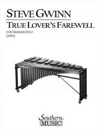(楽譜) トゥルー・ラヴァーズ・フェアウェル / 作曲:スティーヴン・グウィン (マリンバ)