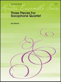 (楽譜) 3つの小品 / 作曲:ボブ・ミンツァー (サクソフォーン4重奏)
