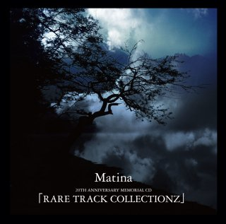 Matina 20TH ANNIVERSARY MEMORIAL CD 「RARE TRACK COLLECTIONZ」<img class='new_mark_img2' src='//img.shop-pro.jp/img/new/icons1.gif' style='border:none;display:inline;margin:0px;padding:0px;width:auto;' />
