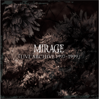 <img class='new_mark_img1' src='//img.shop-pro.jp/img/new/icons1.gif' style='border:none;display:inline;margin:0px;padding:0px;width:auto;' />MIRAGE  20TH ANNIVERSARY MEMORIAL CDLIVE CD「LIVE ARCHIVE 1997〜1999」