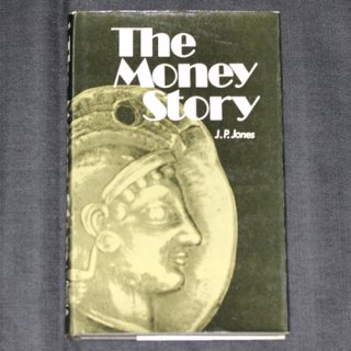 The Money Story  J.P.Jones著
