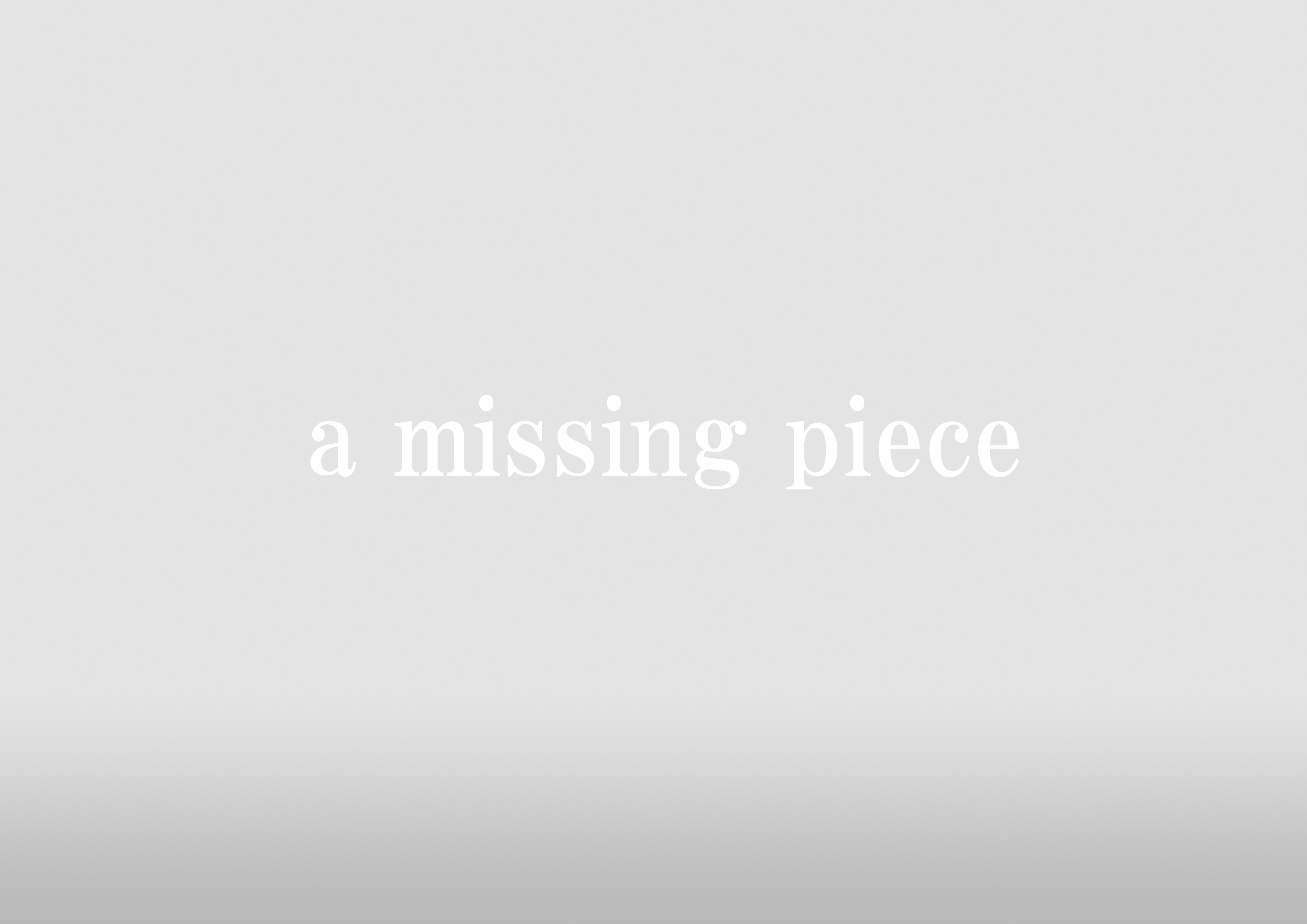 a missing piece