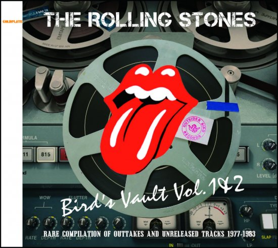 ROLLING STONES / BIRD'S VAULT VOL 1&2 : RARE COMPILATION OF OUTTAKES AND  UNRELEASED TRACKS 1977-1983