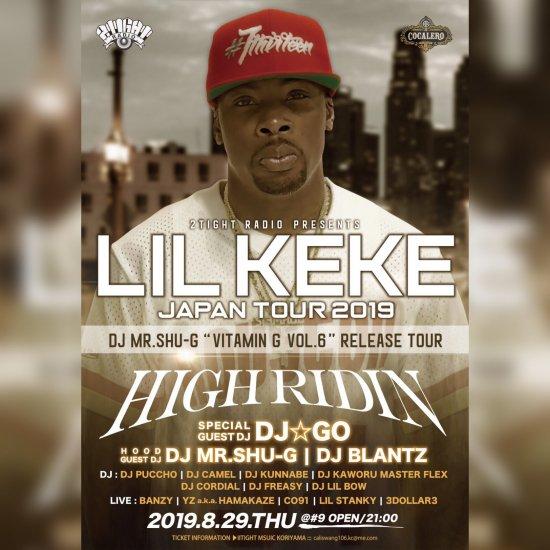 8月29日 HIGH RIDIN -LIL KEKE JAPAN TOUR 2019 in KORIYAMA & DJ Mr SHU-G  Vitamin G VOL 6 RELEASE TOUR- - 2TIGHT MUSIC 郡山店