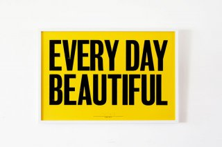 Anthony Burrill  /  Every Day Beautiful