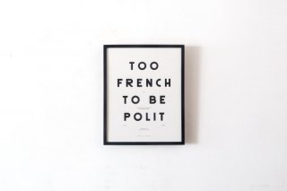 "Polit / Moodpaper "" TOO FRENCH TO BE POLIT """